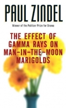 Zindel, Paul The Effect of Gamma Rays on Man-In-The-Moon Marigolds