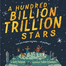 Fishman, Seth A Hundred Billion Trillion Stars