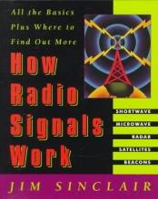 Sinclair, Jim How Radio Signals Work