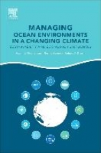 Managing Ocean Environments in a Changing Climate