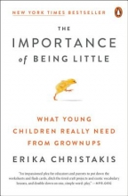 Erika Christakis The Importance Of Being Little