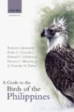 Robert Kennedy,   Pedro C. Gonzales,   Edward Dickinson,   Hector C., Jr Miranda A Guide to the Birds of the Philippines
