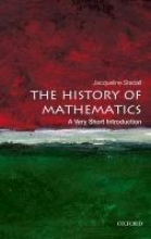 Jacqueline A. Stedall The History of Mathematics: A Very Short Introduction