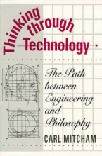 Carl Mitcham Thinking Through Technology