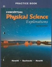 Paul G. Hewitt,   John A. Suchocki,   Leslie A. Hewitt Practice Book for Conceptual Physical Science Explorations