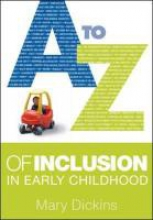 Mary Dickins A - Z of Inclusion in Early Childhood