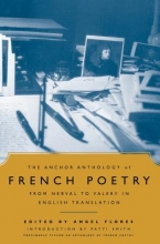 The Anchor Anthology of French Poetry from Nerval to Valery in English Translation