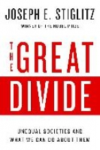 Joseph E. Stiglitz The Great Divide - Unequal Societies and What We Can Do About Them