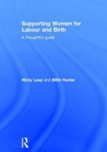 Nicky (University of Technology Sydney, Australia) Leap,   Billie (Cardiff University, UK) Hunter Supporting Women for Labour and Birth
