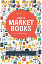 Baverstock, Alison How to Market Books