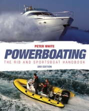 White, Peter Powerboating Third Edition - The RIB and Sportsboa t Handbook