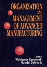 Karwowski, Waldemar Organization and Management of Advanced Manufacturing