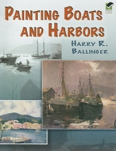 Harry R. Ballinger Painting Boats and Harbors