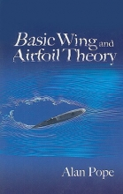 Pope, Alan Basic Wing and Airfoil Theory