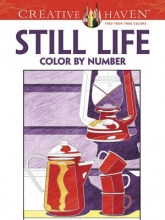 Pereira, Diego Jourdan Creative Haven Still Life Color by Number Coloring Book