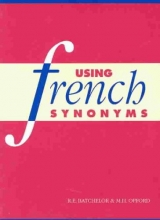 Batchelor, R. E.,   Offord, M. H. Using French Synonyms