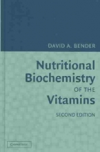 David A. (University College London) Bender Nutritional Biochemistry of the Vitamins
