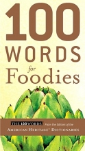 American Heritage Dictionary 100 Words for Foodies