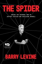 Barry Levine, The Spider: Inside the Criminal Web of Jeffrey Epstein and Ghislaine Maxwell