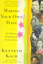 Koch, Kenneth Making Your Own Days