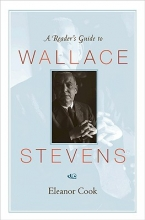 Eleanor Cook A Reader`s Guide to Wallace Stevens