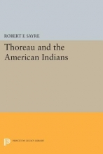 Sayre, Rf Thoreau and the American Indians