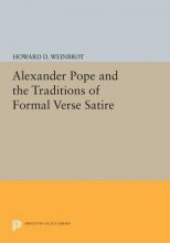 Weinbrot, Howard D. Alexander Pope and the Traditions of Formal Verse Satire