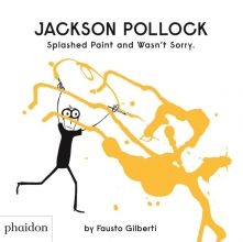 Jackson Pollock Splashed Paint And Wasn`t Sorry