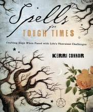 Kerri Connor Spells for Tough Times