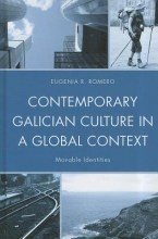 Romero, Eugenia R Contemporary Galician Culture in a Global Context