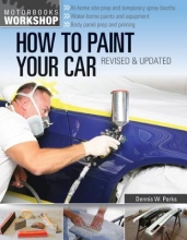 Dennis W. Parks How to Paint Your Car