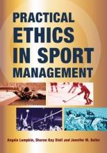 Lumpkin, Angela,   Stoll, Sharon Kay,   Beller, Jennifer Marie Practical Ethics in Sport Management