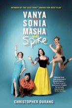 Durang, Christopher Vanya and Sonia and Masha and Spike