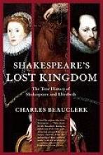 Beauclerk, Charles Shakespeare`s Lost Kingdom