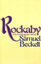 Beckett, Samuel Rockabye and Other Short Pieces