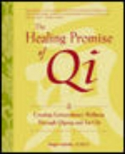 Roger Jahnke The Healing Promise of Qi: Creating Extraordinary Wellness Through Qigong and Tai Chi