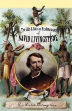 Livingstone, David,   Hibbert, Christopher The Life and African Exploration of Dr. David Livingstone