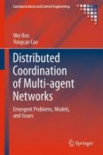 Wei Ren,   Yongcan Cao Distributed Coordination of Multi-agent Networks