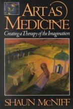 McNiff, Shaun Art As Medicine