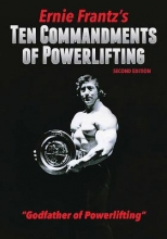 Frantz, Ernie Ernie Frantz`s Ten Commandments of Powerlifting
