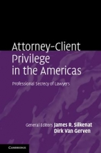 Silkenat, James R. Attorney-Client Privilege in the Americas