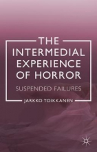 Toikkanen, Jarkko The Intermedial Experience of Horror