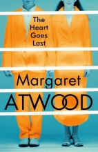 Atwood, Margaret Heart Goes Last