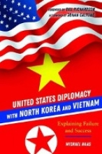 Michael Haas,United States Diplomacy with North Korea and Vietnam