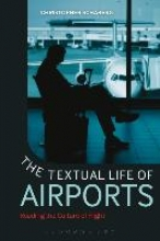 Schaberg, Christopher The Textual Life of Airports