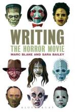 Blake, Marc Writing the Horror Movie