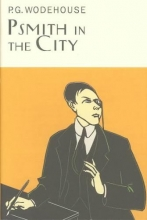 Wodehouse, P. G. Psmith in the City