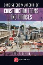 Karl F. Schmid Encyclopedia of Construction Terms and Phrases