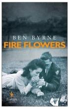 Byrne, Ben Fire Flowers