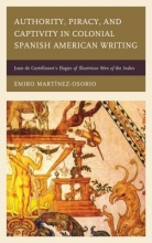 Martínez-osorio, Emiro Authority, Piracy, and Captivity in Colonial Spanish American Writing
